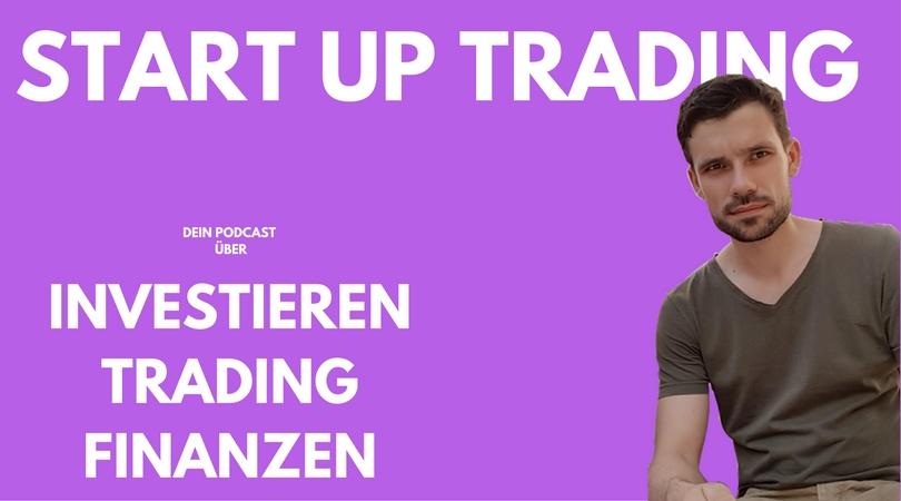 Folge 0: Willkommen bei Start Up Trading